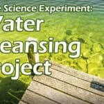 Bible Science Experiment: Water Cleansing Project