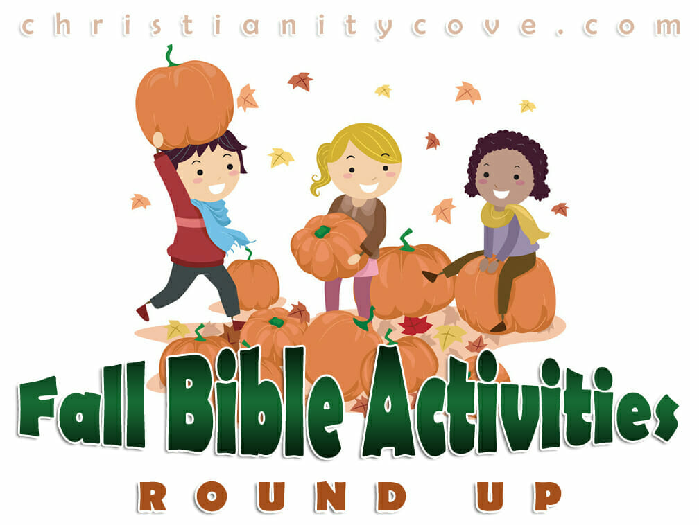 Fall bible activities round up christianity cove for Children s church lessons crafts