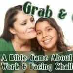 """Grab & Go!"" – A Bible Game About Hard Work & Facing Challenges"