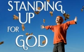 Standing Up For God – A Childrens Devotional Lesson
