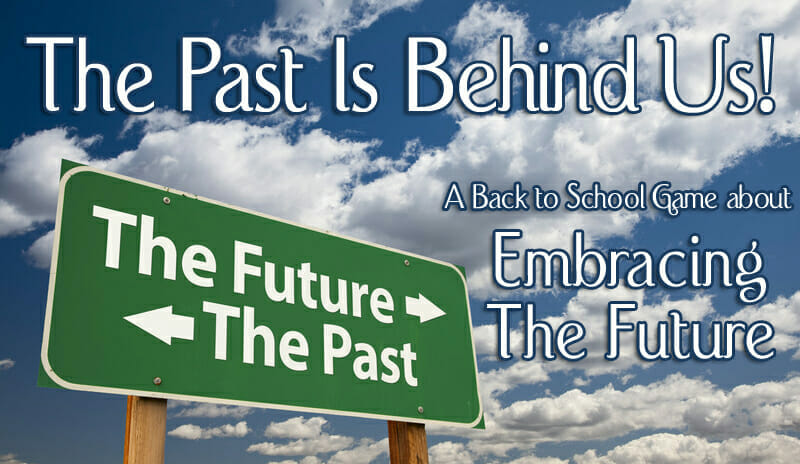 The Past Is Behind Us – A Bible Game About Embracing The Future