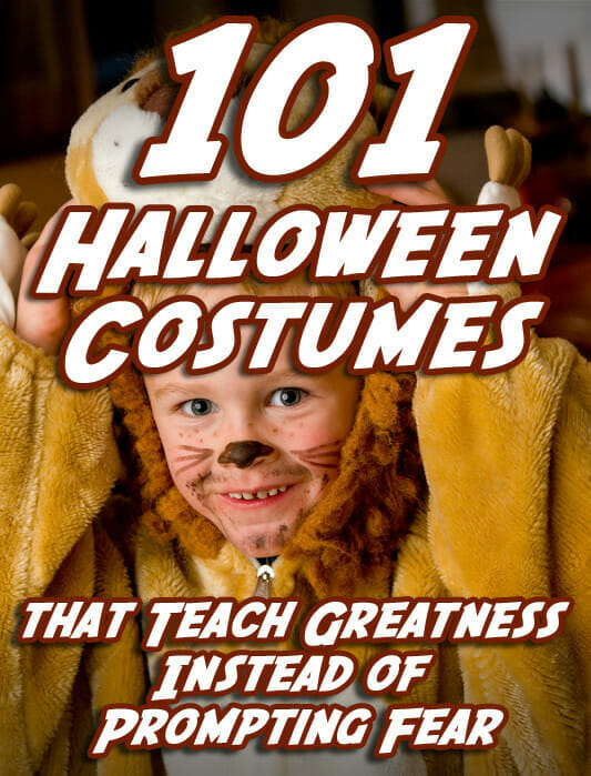 101 Halloween Costumes that Teach Greatness Instead of Prompting Fear