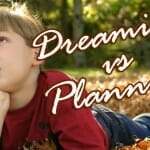 dreaming vs planning object lesson