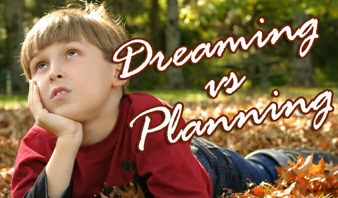 Object Lesson: Teaching Children about Dreaming vs. Planning
