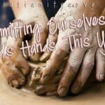 New Year's Object Lesson: Committing Ourselves to God's Hands This Year