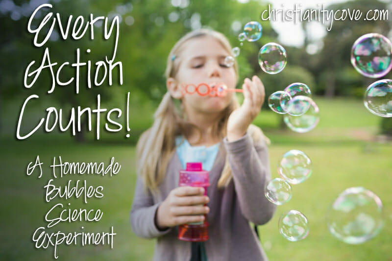 Every Action Counts!  A Homemade Bubbles Science Experiment