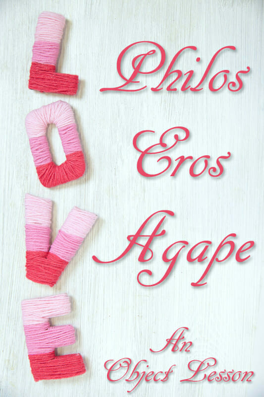 Valentine's Day Object Lesson:  Philos – Eros – Agape Love