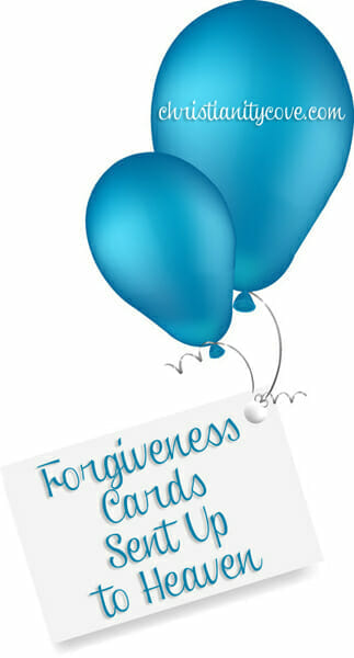 Bible Craft & Lesson: Forgiveness Cards Sent Up to Heaven