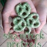 Shamrock Pretzels (St. Patrick's Day Snack)