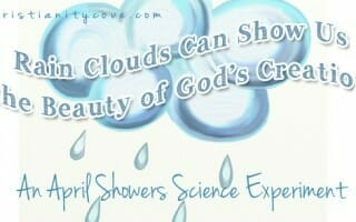 Science Experiment : Rain Clouds Can Show Us the Beauty of God's Creation