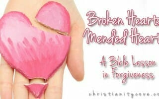 Broken Hearts / Mended Hearts – A Bible Lesson in Forgiveness