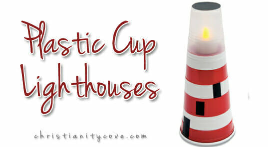 Plastic cup lighthouse craft christianity cove - Crafts made from plastic cups ...