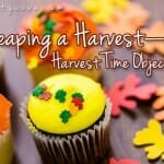 Harvest Time Object Lesson:Reaping a Harvest—Finally!