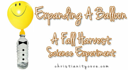 Harvest Science Experiment: Expanding a Balloon
