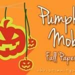 Fall Pumpkin Craft: Pumpkin Mobile