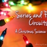 Christmas Science Experiment: Series and Parallel Circuits