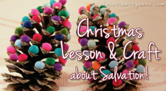 Christmas Lesson About Salvation Using Pinecones!