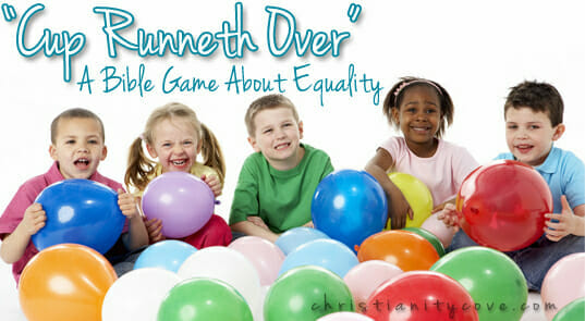 """""""Cup Runneth Over"""" – A Bible Game About Equality"""