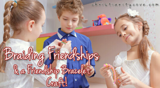 """Braiding Friendships"" and a Friendship Bracelet Bible Craft!"