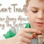 """Ten-Cent Trade"" – An Easter Game About Keeping The Faith"