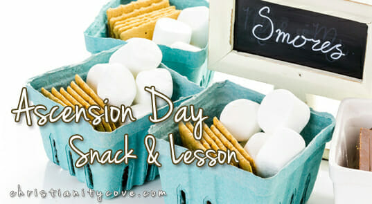 S'MORES Ascension Day Snack & Lesson