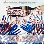 """Fireworks for New Life & Sacrifice"" Bible Craft"