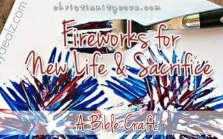 """Fireworks for New Life & Sacrifice"" Bible Craft"