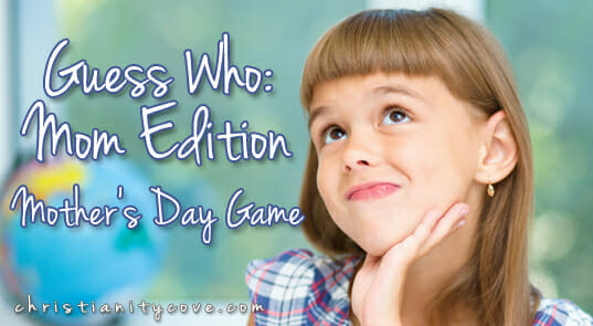 """""""Guess Who: Mom Edition"""" Mother's Day Game"""