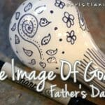 Father's Day Lesson: In the Image of God