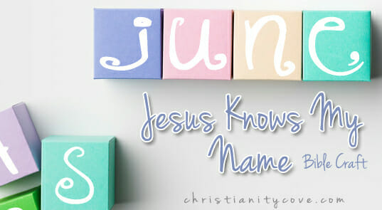 """Jesus Knows My Name"" Bible Craft"