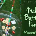 Make A Butterfly Feeder – A Summer Bible Craft