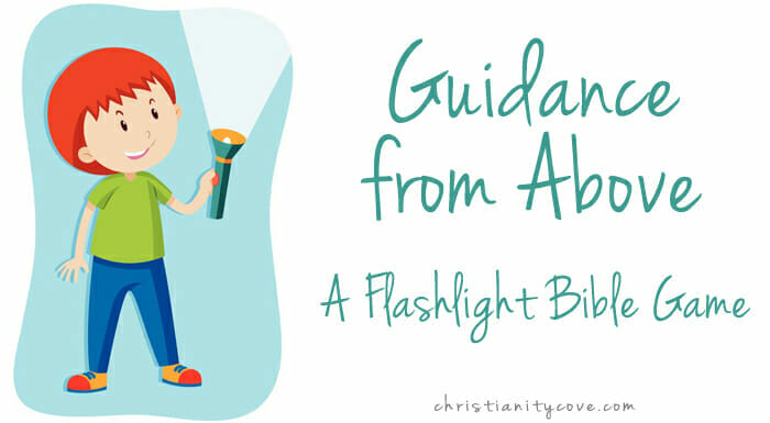 """Guidance from Above"" – A Flashlight Bible Game"