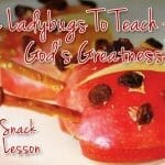 Apple Ladybugs To Teach About God's Greatness (Bible Snack & Object Lesson)