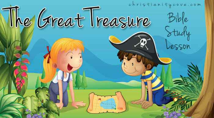 """The Great Treasure"" Bible Study Lesson"