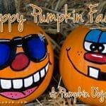Happy Pumpkin Faces (& Our Partnership w/God) – A Pumpkin Object Lesson