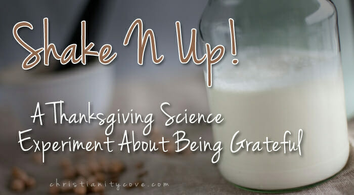 """Shake 'N' Up"" – A Thanksgiving Science Experiment About Being Grateful"