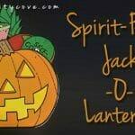 Spirit-Filled Jack-o-Lanterns (PRINTABLE)