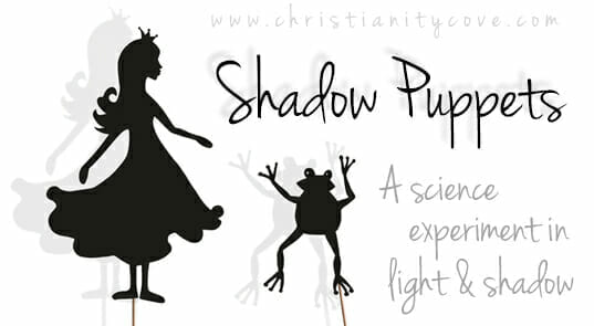Shadow Puppets – A Science Experiment in Light & Shadow