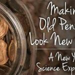 Making Old Pennies Look New Again… A Science Experiment