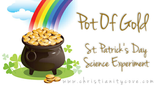 """Pot of Gold"" Bible Science Experiment"