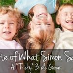 "Opposite of What Simon Says – A ""Tricky"" Bible Game"