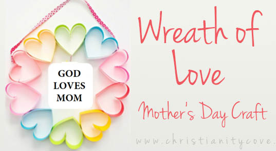 """Wreath Of Love"" Mothers Day Craft"